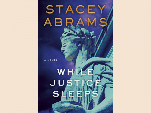 """Stacy Abrams """"While Justice Sleeps"""""""